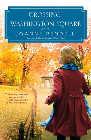 Crossing Washington Square by Joanne Rendell