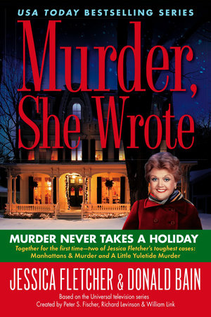 Murder, She Wrote: Murder Never Takes a Holiday by Jessica Fletcher and Donald Bain