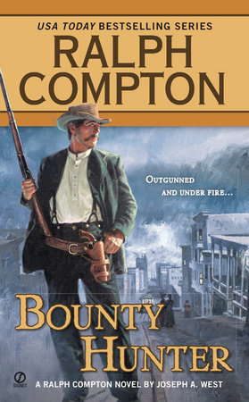 Ralph Compton Bounty Hunter by Ralph Compton and Joseph A. West