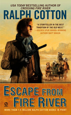 Escape From Fire River by Ralph Cotton