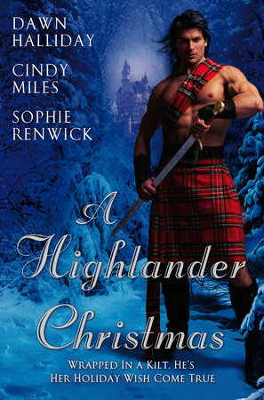 A Highlander Christmas by Dawn Halliday, Cindy Miles and Sophie Renwick