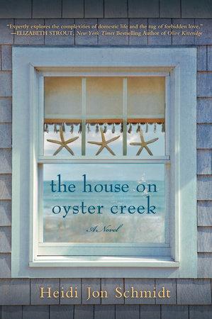 The House on Oyster Creek by Heidi Jon Schmidt