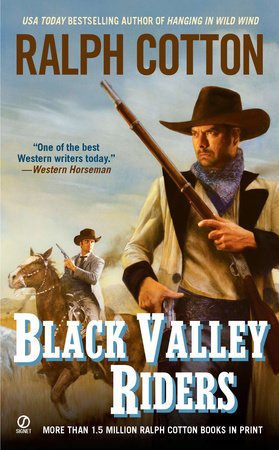 Black Valley Riders by Ralph Cotton