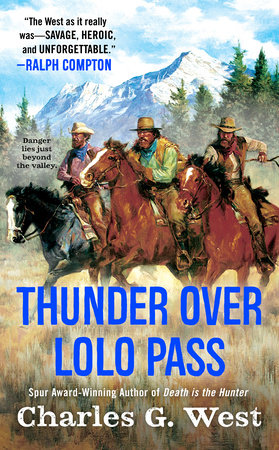 Thunder Over Lolo Pass by Charles G. West