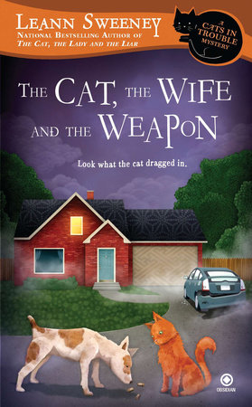 The Cat, the Wife and the Weapon by Leann Sweeney