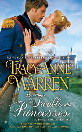 The Trouble with Princesses by Tracy Anne Warren