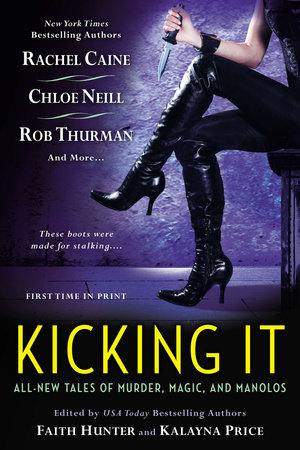 Kicking It by Faith Hunter and Kalayna Price