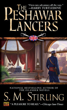 The Peshawar Lancers by S. M. Stirling