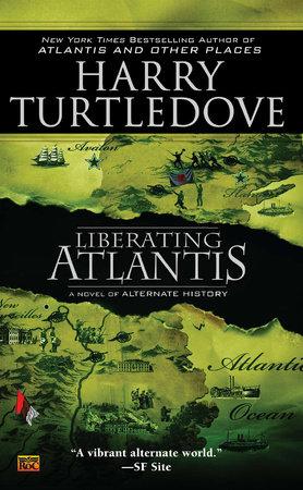 Liberating Atlantis by Harry Turtledove