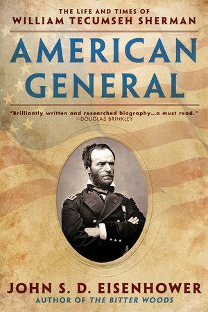 American General by John S.D. Eisenhower