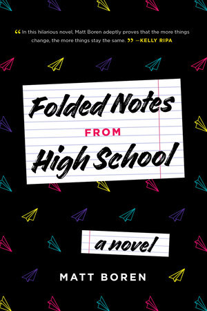 Folded Notes from High School by Matthew Boren