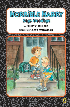 Horrible Harry Says Goodbye by Suzy Kline
