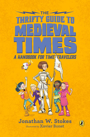 The Thrifty Guide to Medieval Times by Jonathan W. Stokes