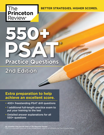 550+ PSAT Practice Questions, 2nd Edition by The Princeton Review