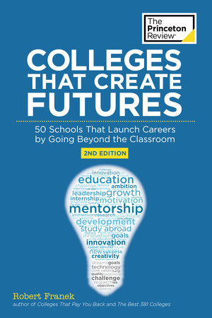 Colleges That Create Futures, 2nd Edition