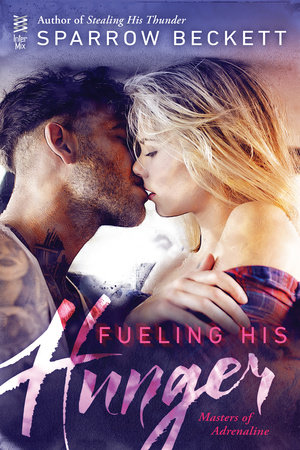 Fueling His Hunger by Sparrow Beckett