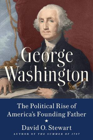 George Washington by David O. Stewart