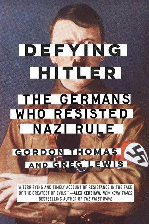 Defying Hitler by Gordon Thomas and Greg Lewis