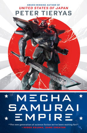 Mecha Samurai Empire by Peter Tieryas