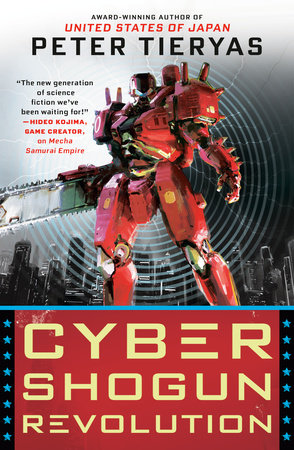 Cyber Shogun Revolution by Peter Tieryas