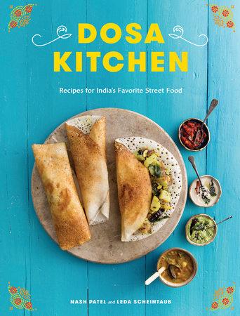 Dosa Kitchen by Nash Patel and Leda Scheintaub