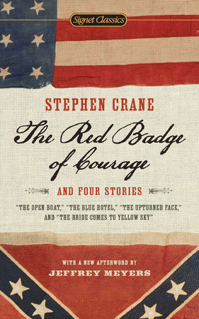 The Red Badge of Courage and Four Stories by Stephen Crane