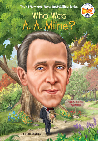 Who Was A. A. Milne? by Sarah Fabiny and Who HQ