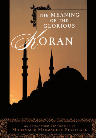 The Meaning of the Glorious Koran by Mohammed Marmaduke Pickthall