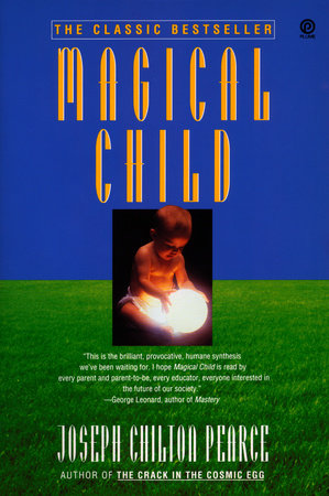 Magical Child by Joseph Chilton Pearce