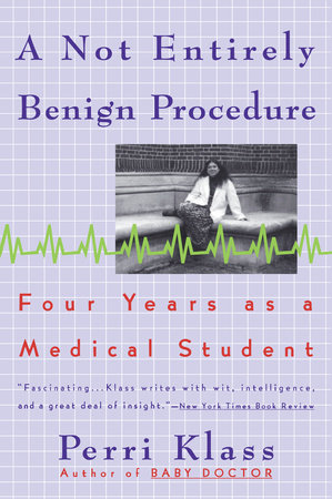 A Not Entirely Benign Procedure by Perri Klass