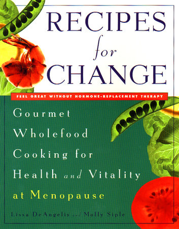 Recipes for Change by Lissa DeAngelis and Molly Siple