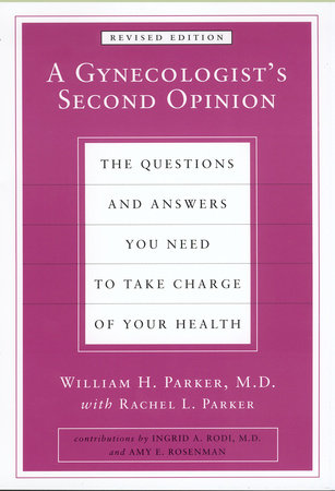 A Gynecologist's Second Opinion by William H. Parker and Rachel L. Parker