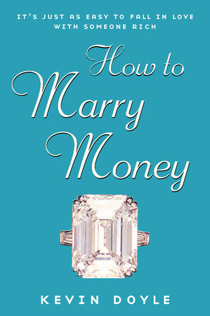 How to Marry Money by Kevin Doyle