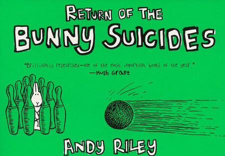 The Return of the Bunny Suicides by Andy Riley