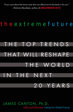 The Extreme Future by James Canton