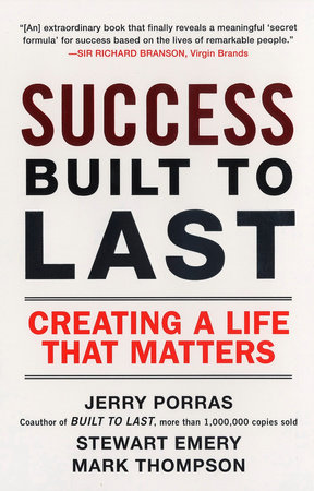 Success Built to Last by Jerry Porras, Stewart Emery and Mark Thompson