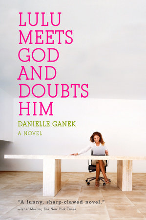 Lulu Meets God and Doubts Him by Danielle Ganek