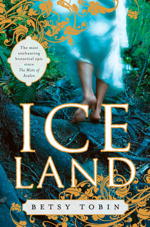 Ice Land by Betsy Tobin