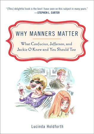 Why Manners Matter by Lucinda Holdforth