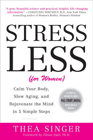Stress Less (for Women) by Thea Singer