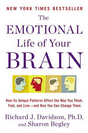 The Emotional Life of Your Brain by Richard J. Davidson