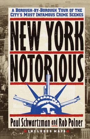 New York Notorious by Paul Schwartzman