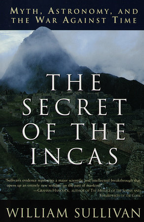The Secret of the Incas by William Sullivan