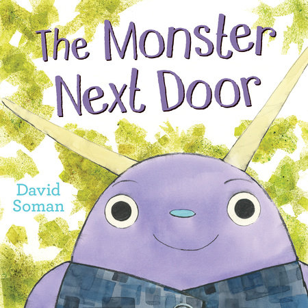 The Monster Next Door by David Soman