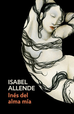 Inés del alma mía by Isabel Allende