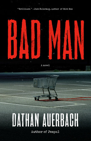 Bad Man by Dathan Auerbach