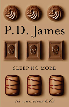 Sleep No More by P. D. James