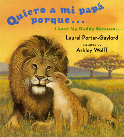 Quiero a mi papa Porque (I Love My Daddy Because English / Spanishedition) by Laurel Porter Gaylord