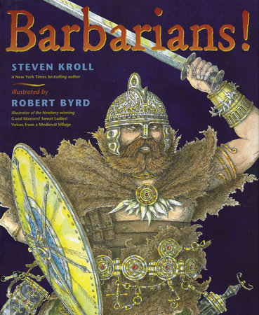 Barbarians! by Steven Kroll