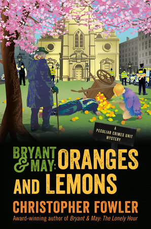 Bryant & May: Oranges and Lemons by Christopher Fowler